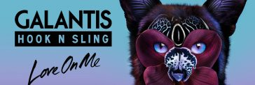 Galantis & Hook N Sling – Love On Me