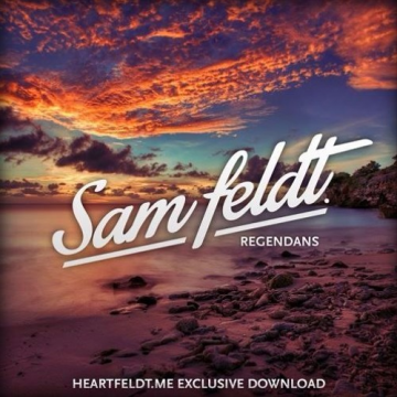 Sam Feldt – Regendans (Mixtape)