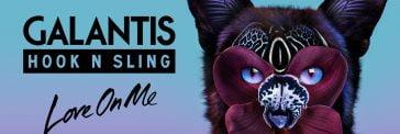 Galantis & Hook N Sling – Love On Me