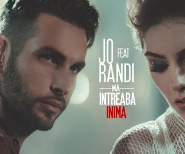 JO feat Randi – Ma intreaba inima